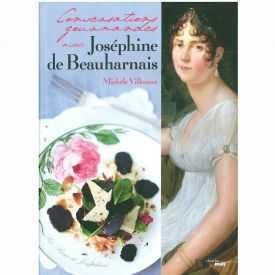 Livre Conversations Gourmandes avec Joséphine de Beauharnais